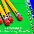 Homeschool Notebooking How-To