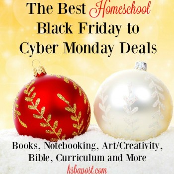 My Favorite Black Friday and Cyber Monday Deals for Homeschoolers