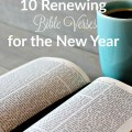 10 renewing Bible verses to encourage you in the new year ~ embracingdestinyblog.com