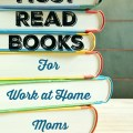 If you work from home or want to work from home, check out these must read books for inspiration and encouragement! Must Read Books for Work at Home Moms at embracingdestinyblog.com 5 Days of Tips for Work at Home Moms