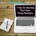 If you want this to be the year you make your business dreams happen, take a look below at 7 tips for starting your own business in the new year! You are sure to find some helpful tips to get you up and running. 5 Day Work at Home Mom series at embracingdestinyblog.com