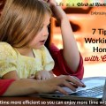 7 tips for working from home with children. Make your time more productive so you can spend more time with the kids. Ways to simplify, activities to keep them busy. 5 Days of Tips for Work at Home Moms series at embracingdestinyblog.com