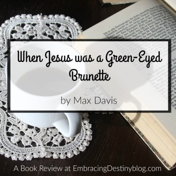 When Jesus Was a Green-Eyed Brunette {Book Review}