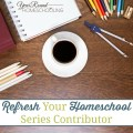 Refresh your Homeschool Series
