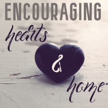 Encouraging Hearts and Home Blog Hop ~ #13