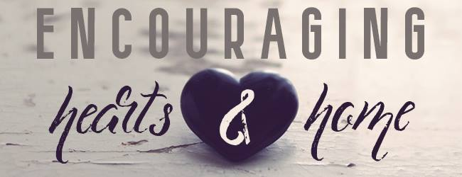 Encouraing Hearts and Home weekly blog hop