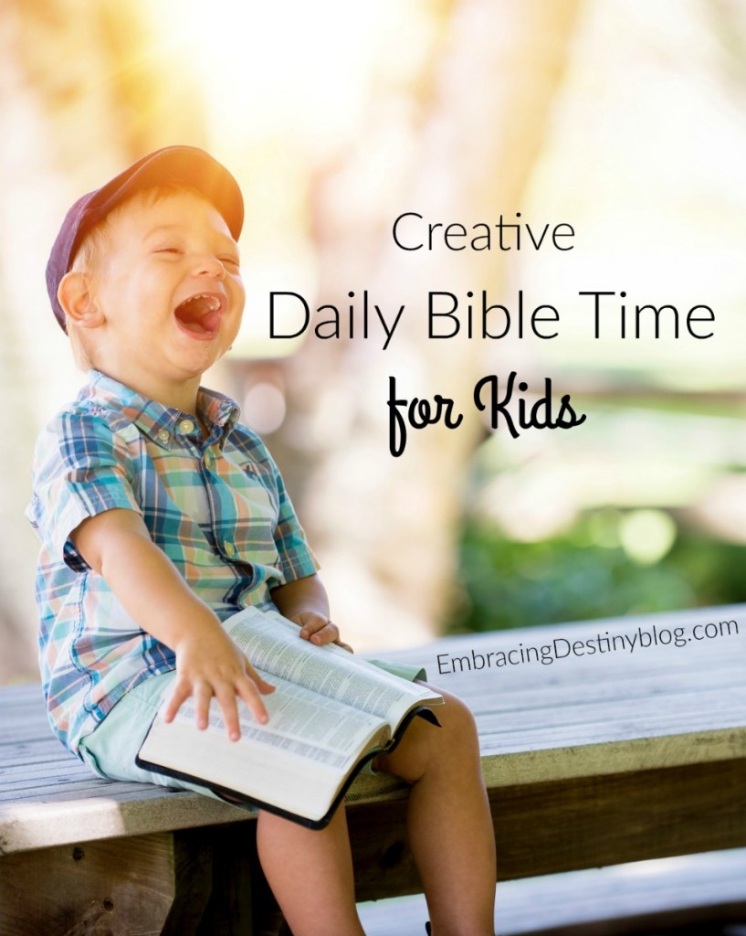 Creative ways to have daily Bible time for kids and make it fun!
