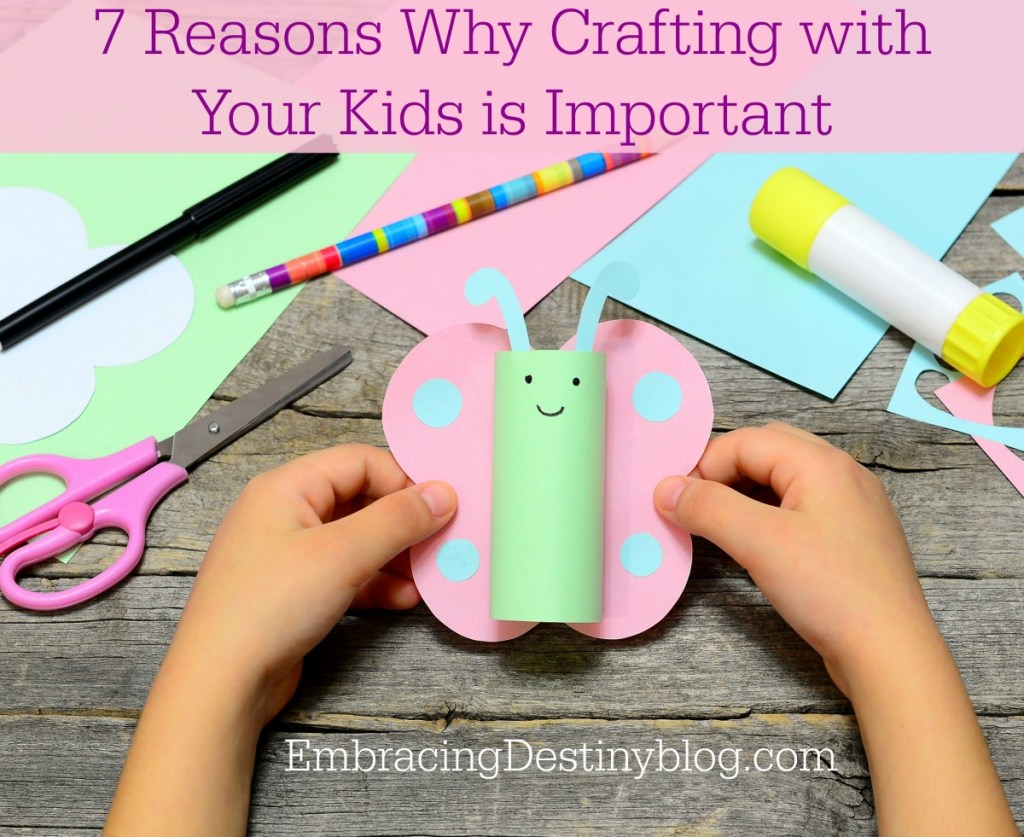 Crafting with kids matters -- early learning skills, builds family bonds and quality time, creativity, and more!