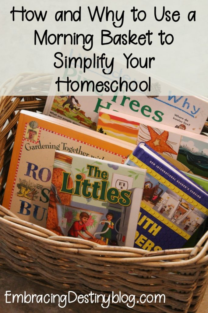 How and why to use a morning basket to simplify your #homeschool routine! Include all your children and start the day off right with a homeschool morning basket.