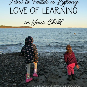 How to Foster a Lifelong Love of Learning in Your Child