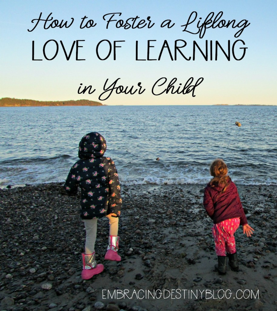 Ways to encourage lifelong love of learning in your kids | homeschooling