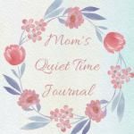 Mom's Quiet Time Journal with coloring pages