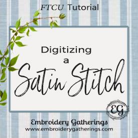 Digitizing a Satin Stitch with FTCU