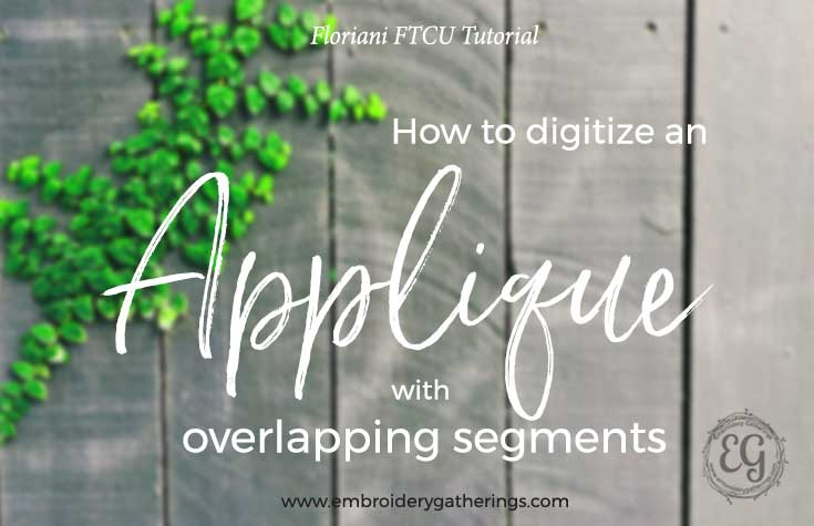 How to digitize an applique with overlapping segments in Floriani FTCU