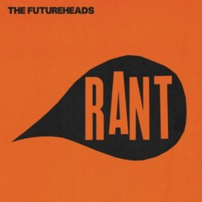 The_Futureheads_-_Rant