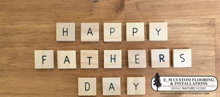 Happy Father's Day from E_M Custom Flooring