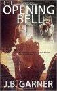 The Opening Bell - J.B Garner