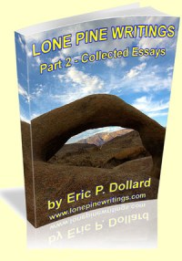 Lone Pine Writings Part 2 Collected Essays by Eric Dollard