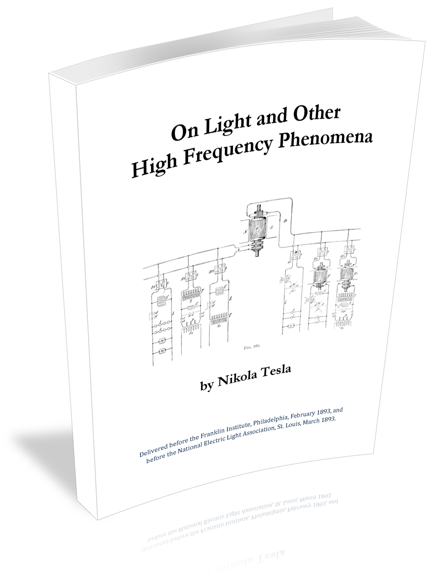 On Light and Other High Frequency Phenomena by Nikola