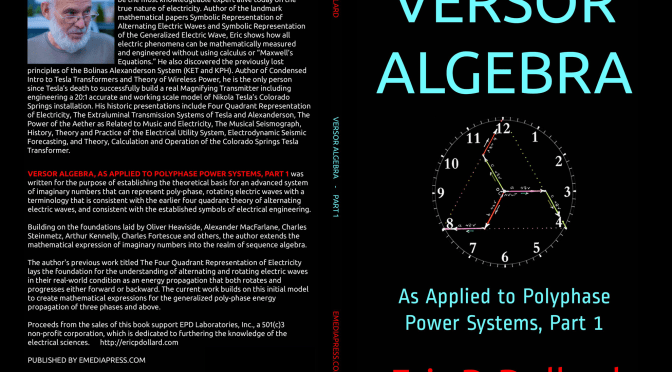 Eric Dollard's Versor Algebra Part 1 – Now available in paperback on Amazon