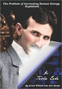 The Problem of Increasing Human Energy - The Tesla Code by Ernst Willem Van Den Bergh
