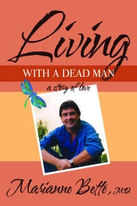 Living with a Dead Man by Marianne Bette, M.D. - cover