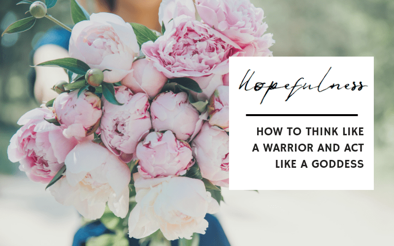How to think like a warrior and act like a goddess