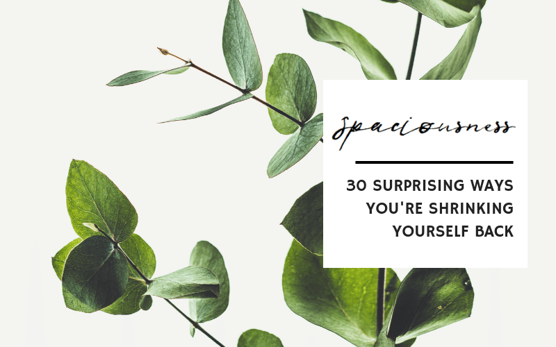 30 Surprising ways you're shrinking yourself back // Discover ways you're shrinking yourself back and why it's important to check in with yourself frequently.