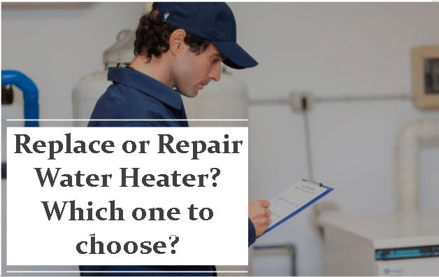 Repair or Replace Water Heater, Which one to Choose
