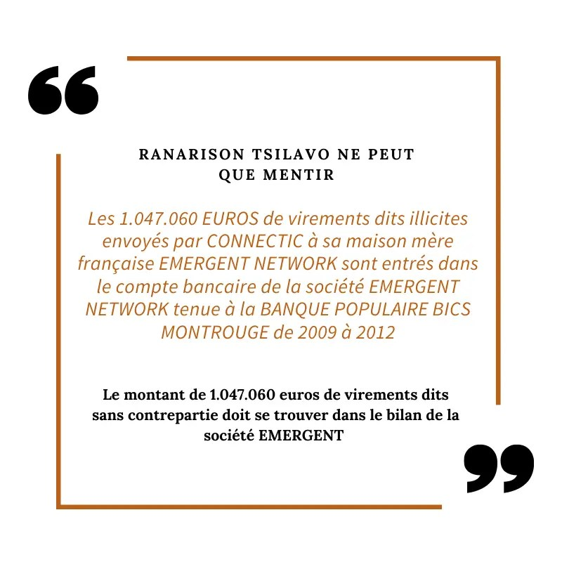 1.047.060 euros de virements dits illicites d'après RANARISON Tsilavo envoyés par CONNECTIC dans le compte en banque de EMERGENT NETWORK – Partie 1