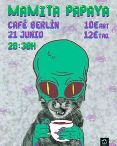 MAMITA PAPAYA @ Café Berlín