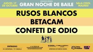 RUSOS BLANCOS + BETACAM + CONFETI DE ODIO @ COOL Conciertos