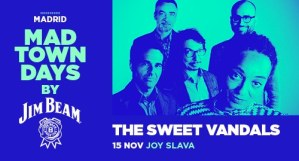 MADTOWN DAYS: THE SWEET VANDALS @ Joy Eslava