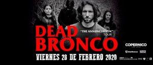 DEAD BRONCO @ Sala Copérnico