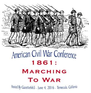 1861: Marching To War Civil War Conference