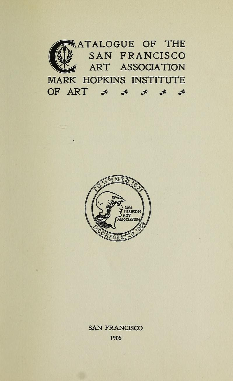 "1905 San Francisco Art Association, Mark Hopkins Institute of Art, San Francisco, CA, ""Annual exhibition"", [unknown date]."