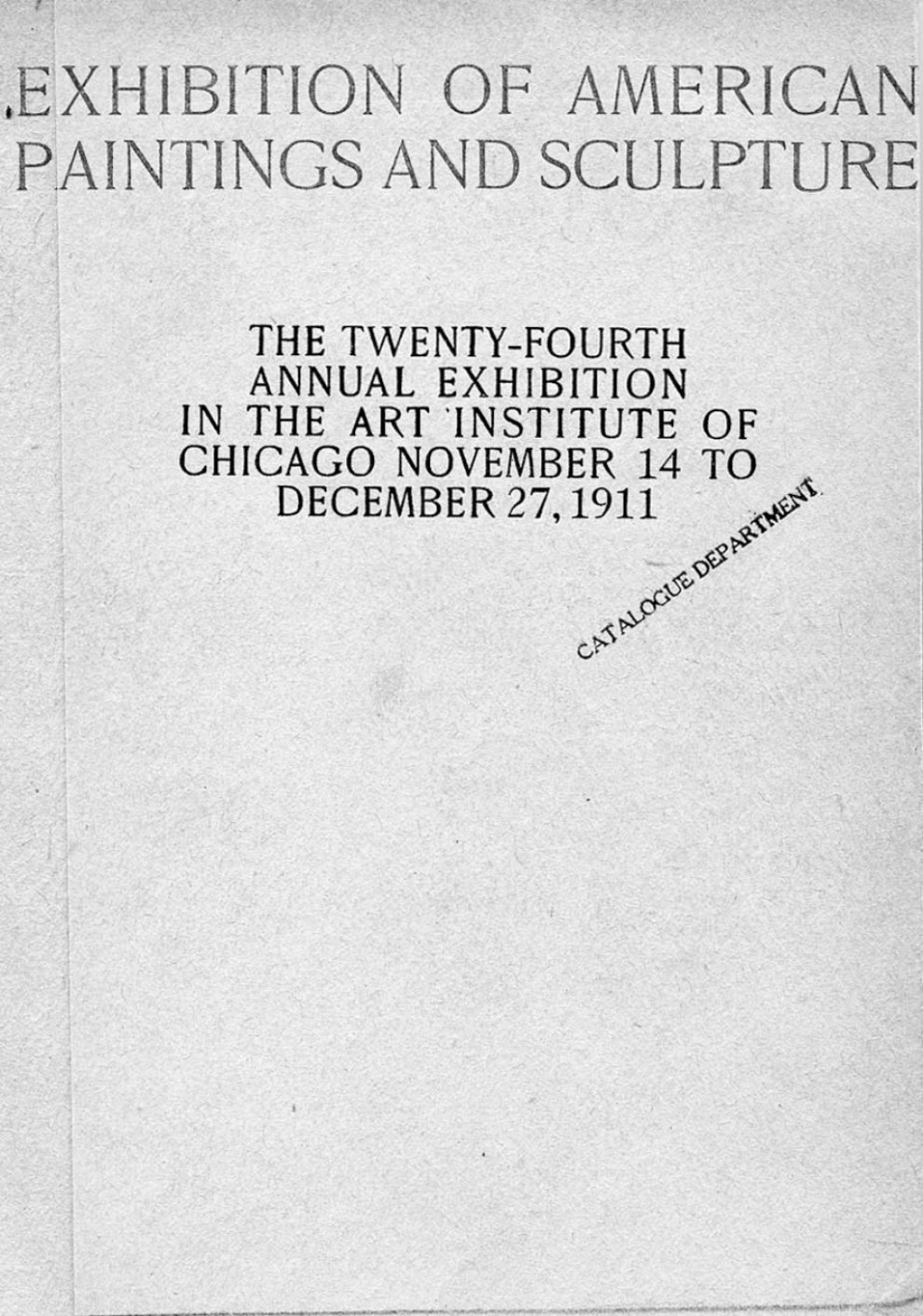 """1911 The Art Institute of Chicago, Chicago, IL, """"The Twenty-Fourth Annual Exhibition of American Paintings and Sculpture"""", November 14 - December 27"""