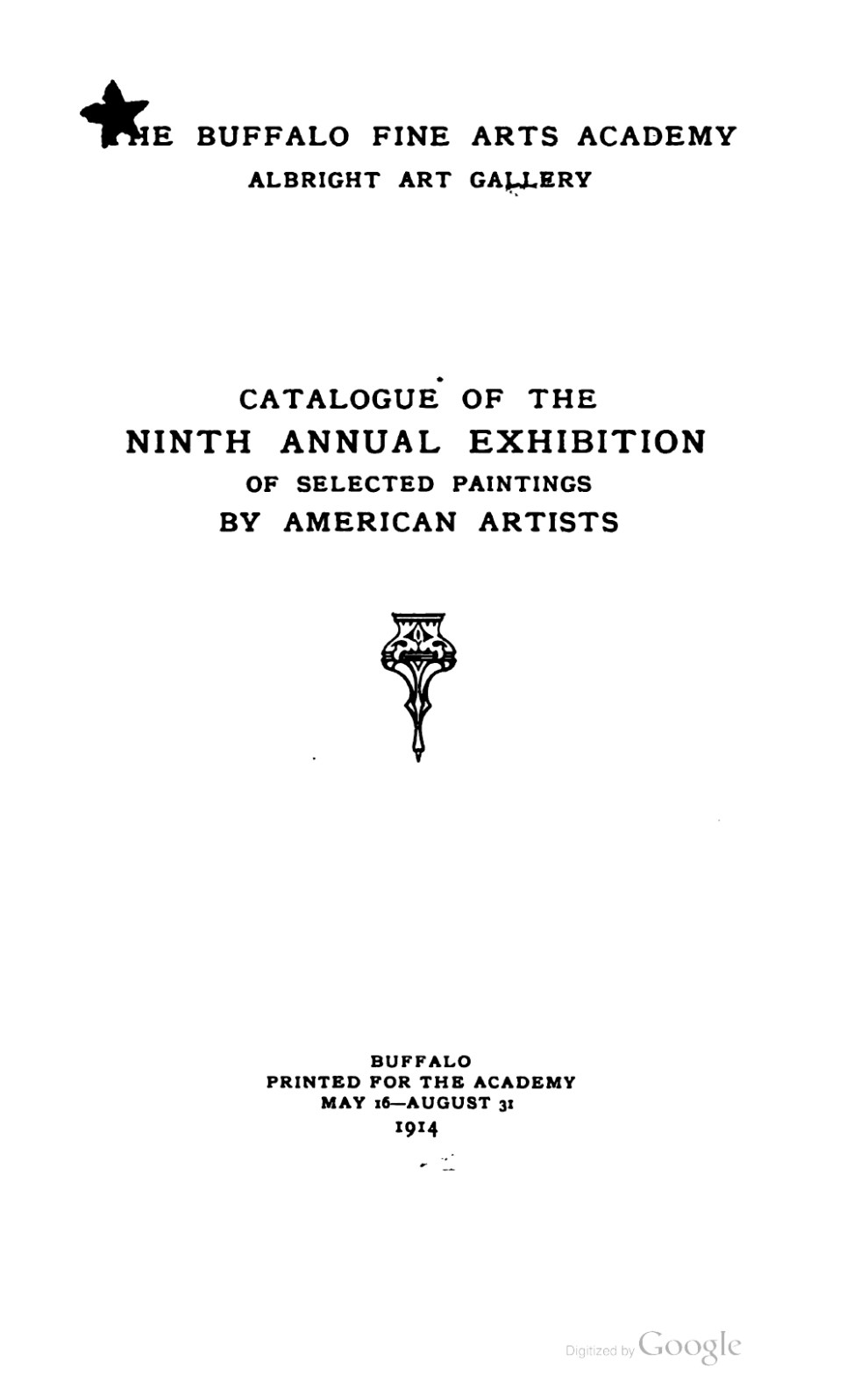 "1914 Buffalo Fine Arts Academy, Albright Art Gallery, Buffalo, NY, ""Ninth Annual Exhibition of Selected Paintings by American Artists"", May 16 – August 31"