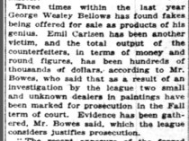 "New York Times, New York, NY, ""League to wipe out art counterfeiting : Will prosecute those selling fakes and forged paintings of masters : Warning given to public : Investigation covering a year leads to action endorsed by large dealers"", Wednesday, July 26, 1922, page 2, not illustrated"