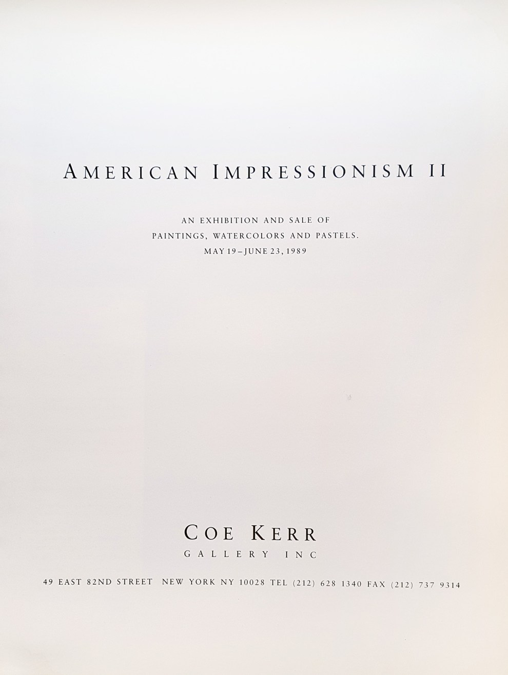 "1989 Coe Kerr Gallery, New York, NY, ""American impressionism ii"", May 19 – June 23."