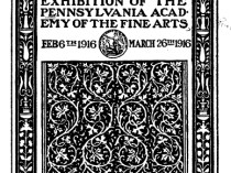 "1916 The Pennsylvania Academy of Fine Arts, Philadelphia, PA, ""One Hundred and Eleventh Annual Exhibition of the Pennsylvania Academy of Fine Arts, February 6-March 26"