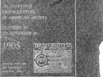 """1905 The Art Institute of Chicago, Chicago, IL, """"Eighteenth Annual Exhibition of Oil Paintings and Sculpture by American Artists"""", October 19 - November 26."""