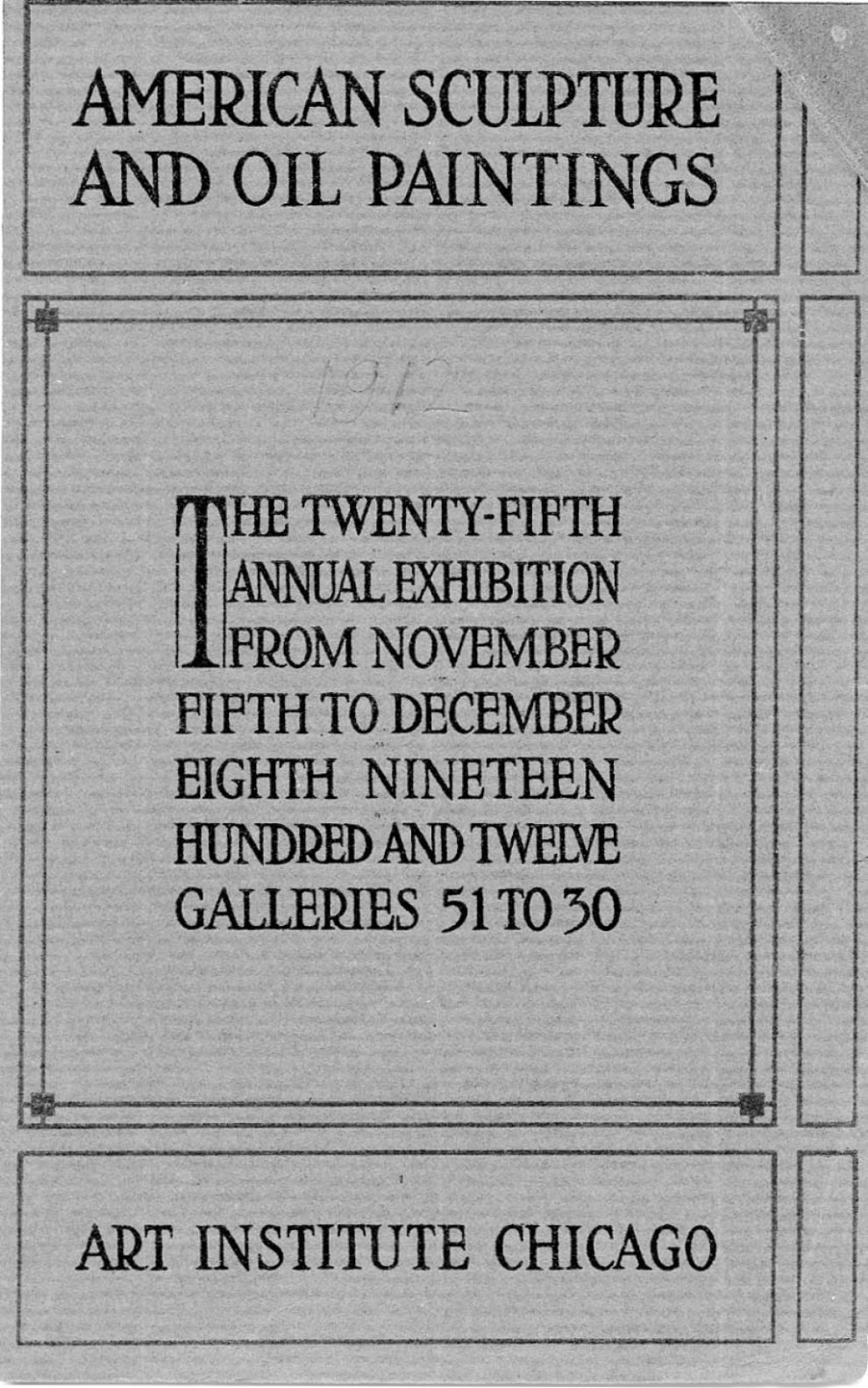 "1912 Art Institute of Chicago, Chicago, IL, ""25th Annual Exhibition of American Oil Paintings and Sculpture"", November 5 – December 8"