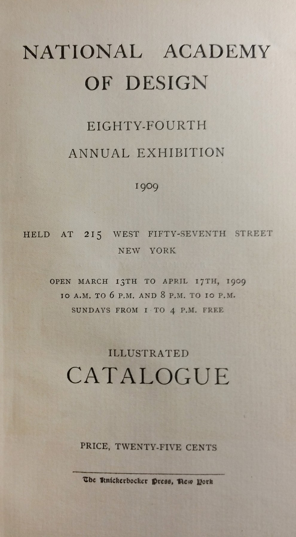 "1909 National Academy of Design, New York, NY, ""Eighty-Fourth Annual Exhibition"", March 15 - April 17"