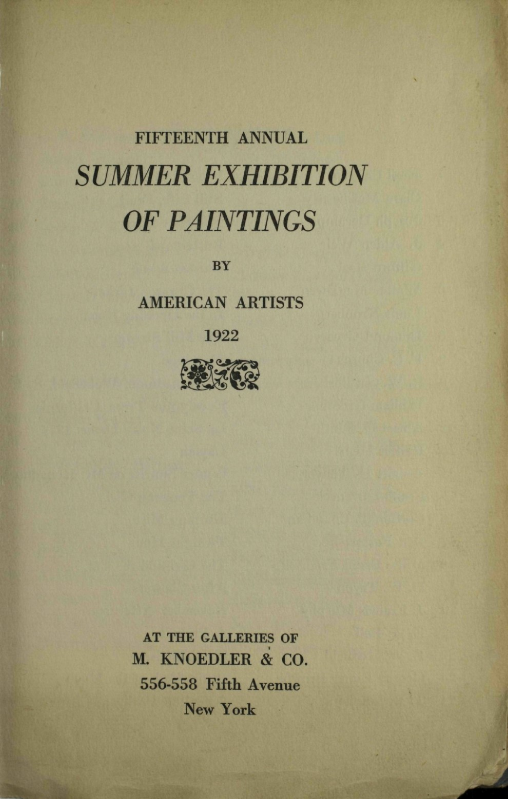 "1922 M. Knoedler & Co., New York, NY, ""Fifteenth Annual Summer Exhibition of Paintings by American Artists"", June-August"