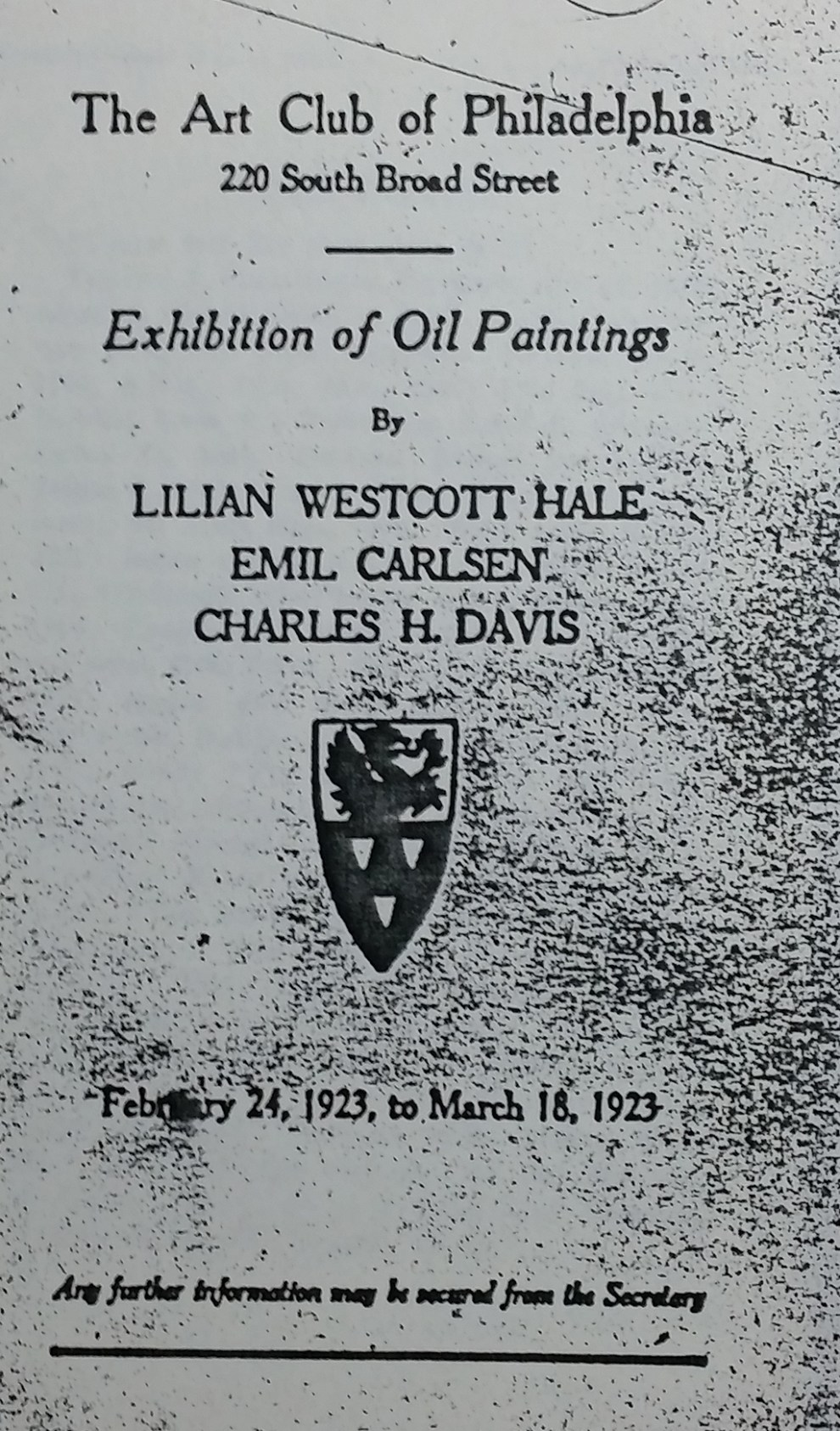 "1923 The Art Club of Philadelphia, Philadelphia, PA, ""Exhibition of Oil Paintings by Lilian Westcott Hale, Emil Carlsen, Charles H. Davis"", February 24 - March 18"