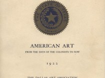 "1922 The Dallas Art Association, Dallas, TX, ""Third Annual Exhibition: American Art From The Days Of The Colonists To Now"", November 16–30"