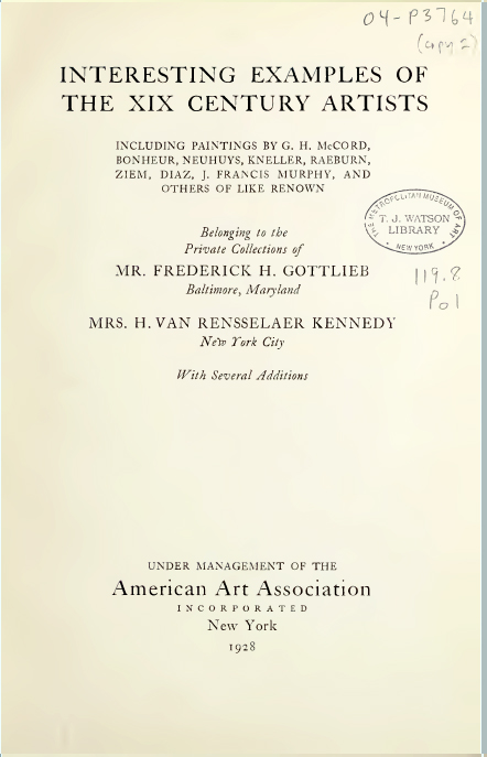 """1928 American Art Association, Inc., New York, NY, """"XIX Century Paintings By French, English & American Artists from the Private Collections of Mrs. H. Van Rensselaer Kennedy, New York City and Mr. Frederick H. Gottlieb, Baltimore, Maryland With Some Additions"""", April 26"""
