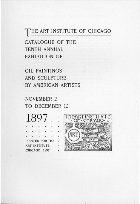 """1897 Art Institute of Chicago, Chicago, IL, """"Tenth Annual Exhibition"""", November 2 - December 12"""