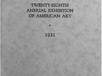 "1921 Cincinnati Museum, Cincinnati, OH, ""The Twenty-Eighth Annual Exhibition of American Art"", May 28 - July 31"